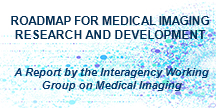 Roadmap for Medical Imaging Research and Development