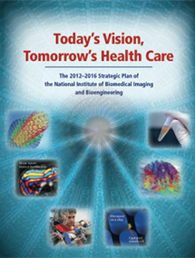 Today's Vision, Tomorrow's Health Care - NIBIB Strategic Plan 2012-2016